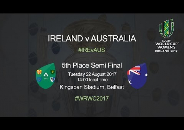 Women's Rugby World Cup - 5th Place Semi Final - Ireland v Australia