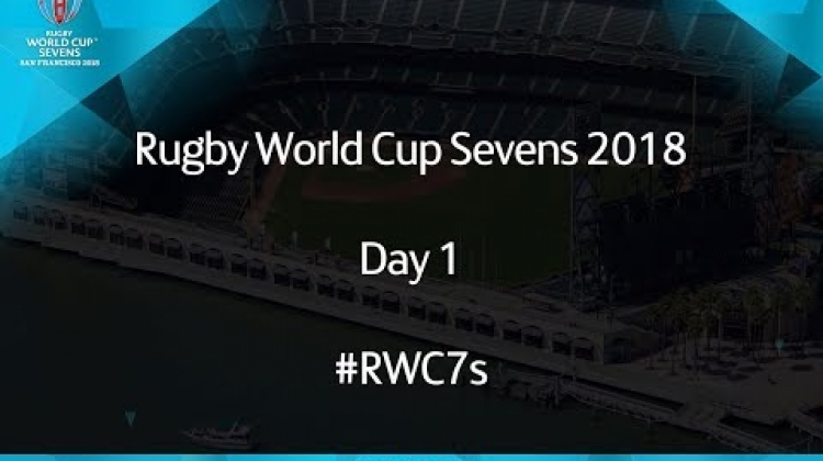 Rugby World Cup Sevens 2018 Day 1